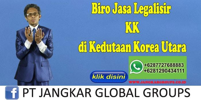Biro Jasa Legalisir KK di Kedutaan Korea Utara