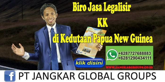 Biro Jasa Legalisir KK di Kedutaan Papua New Guinea