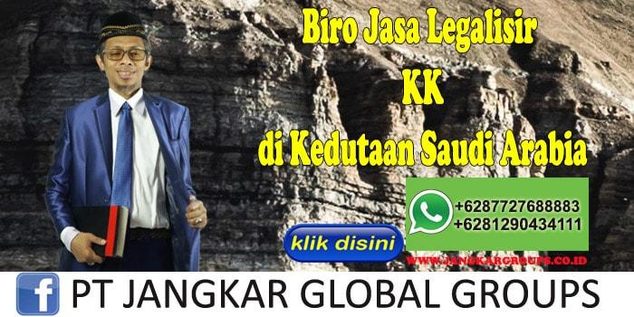 Biro Jasa Legalisir KK di Kedutaan Saudi Arabia