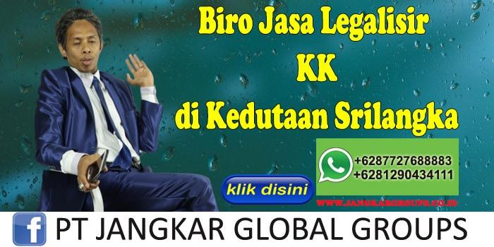 Biro Jasa Legalisir KK di Kedutaan Srilangka