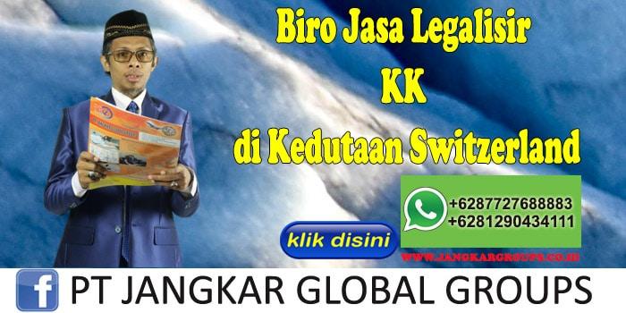 Biro Jasa Legalisir KK di Kedutaan Switzerland