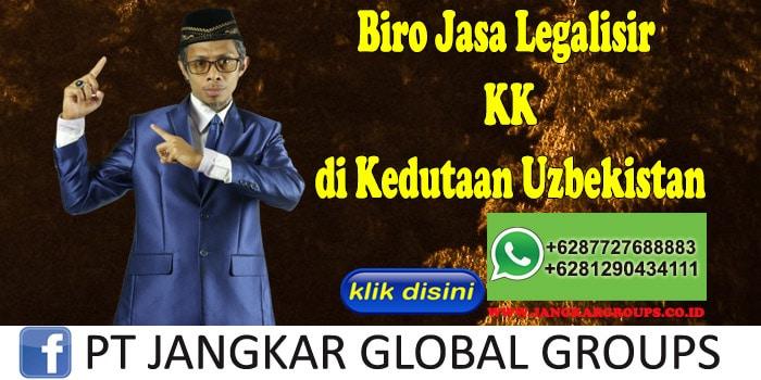 Biro Jasa Legalisir KK di Kedutaan Uzbekistan