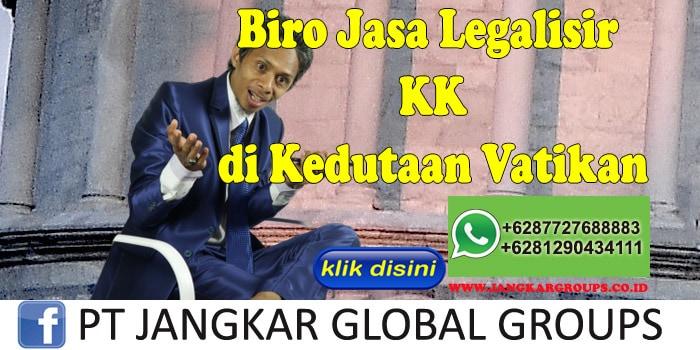 Biro Jasa Legalisir KK di Kedutaan Vatikan