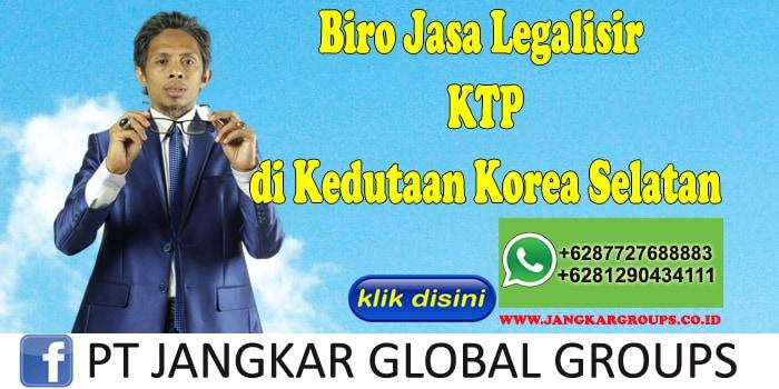 Biro Jasa Legalisir KTP di Kedutaan Korea Selatan