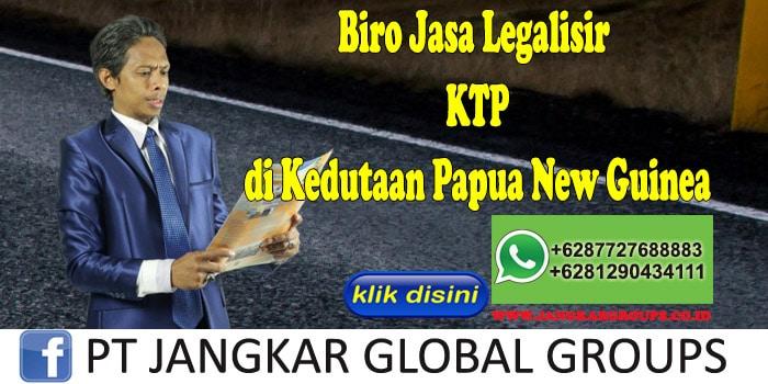Biro Jasa Legalisir KTP di Kedutaan Papua New Guinea