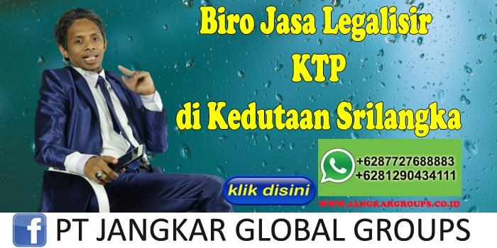 Biro Jasa Legalisir KTP di Kedutaan Srilangka