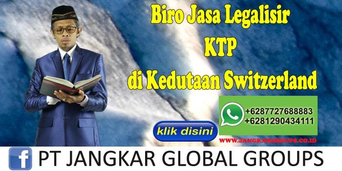 Biro Jasa Legalisir KTP di Kedutaan Switzerland
