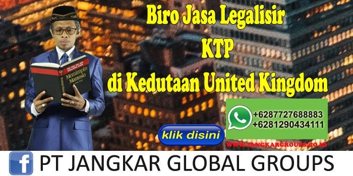 Biro Jasa Legalisir KTP di Kedutaan United Kingdom
