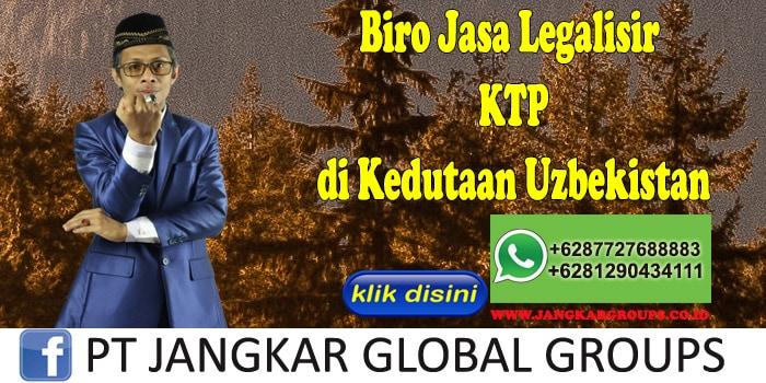 Biro Jasa Legalisir KTP di Kedutaan Uzbekistan