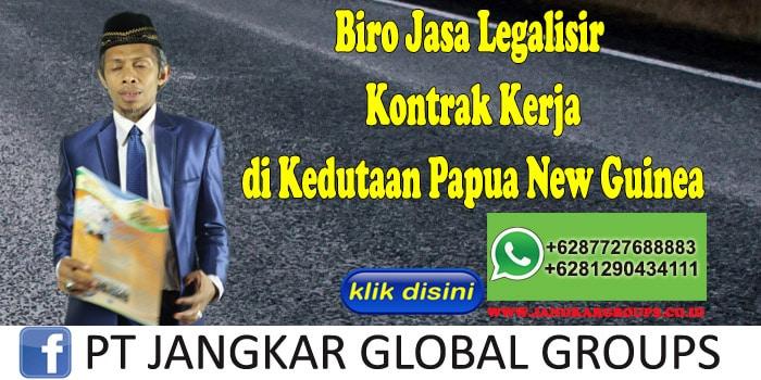 Biro Jasa Legalisir Kontrak Kerja di Kedutaan Papua New Guinea