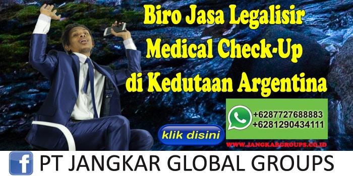 Biro Jasa Legalisir Medical Check-Up di Kedutaan Argentina