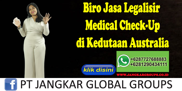 Biro Jasa Legalisir Medical Check-Up di Kedutaan Australia