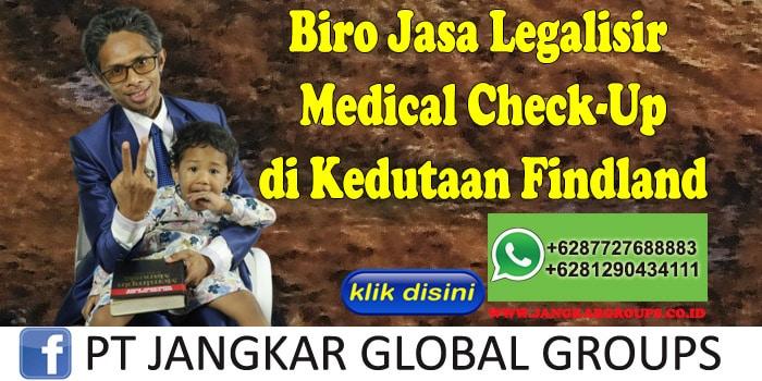 Biro Jasa Legalisir Medical Check-Up di Kedutaan Findland