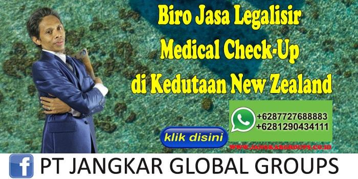 Biro Jasa Legalisir Medical Check-Up di Kedutaan New Zealand