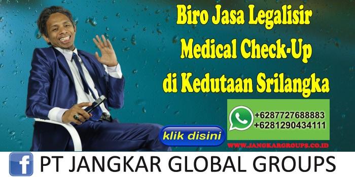 Biro Jasa Legalisir Medical Check-Up di Kedutaan Srilangka