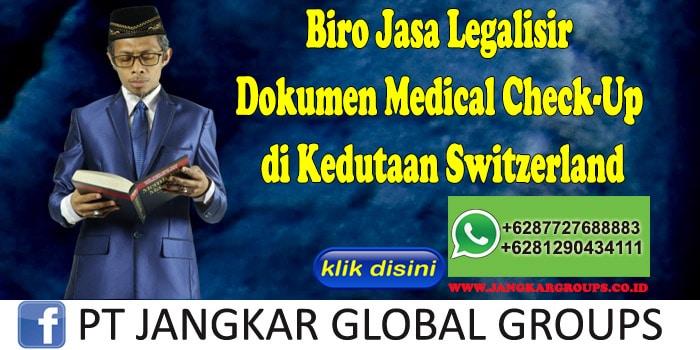 Biro Jasa Legalisir Medical Check-Up di Kedutaan Switzerland