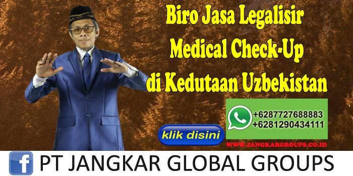 Biro Jasa Legalisir Medical Check-Up di Kedutaan Uzbekistan