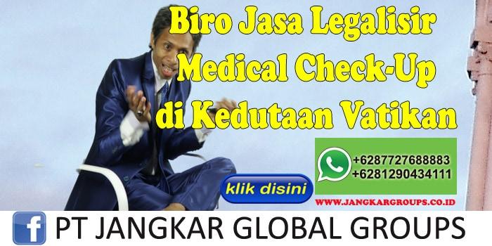 Biro Jasa Legalisir Medical Check-Up di Kedutaan Vatikan