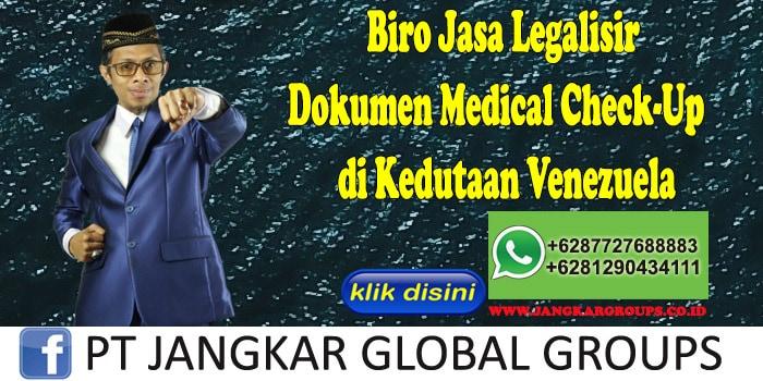 Biro Jasa Legalisir Medical Check-Up di Kedutaan Venezuela