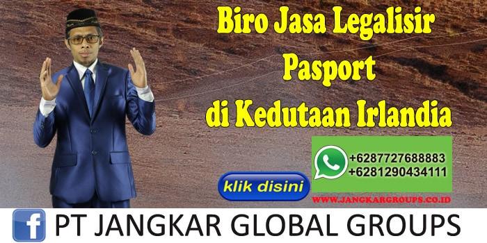 Biro Jasa Legalisir Pasport di Kedutaan Irlandia