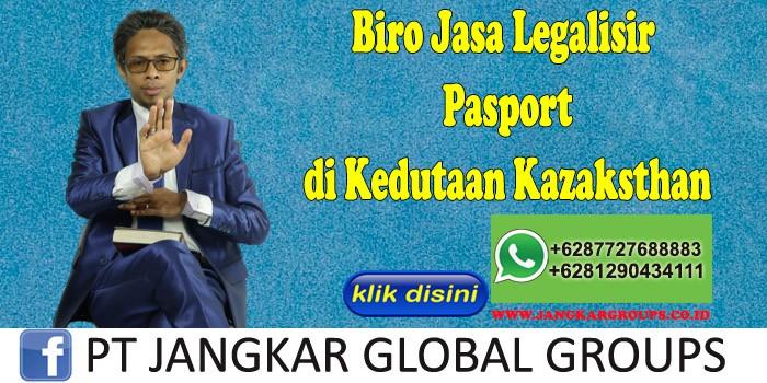 Biro Jasa Legalisir Pasport di Kedutaan Kazaksthan