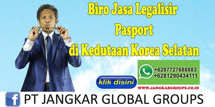 Biro Jasa Legalisir Pasport di Kedutaan Korea Selatan