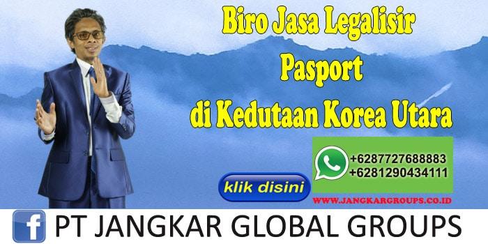 Biro Jasa Legalisir Pasport di Kedutaan Korea Utara