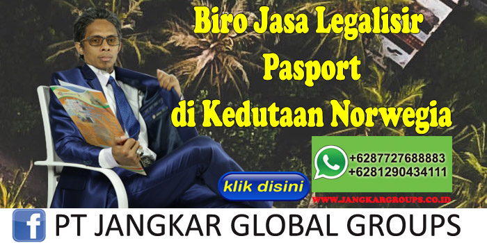 Biro Jasa Legalisir Pasport di Kedutaan Norwegia