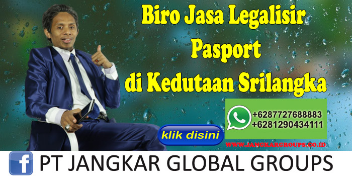 Biro Jasa Legalisir Pasport di Kedutaan Srilangka
