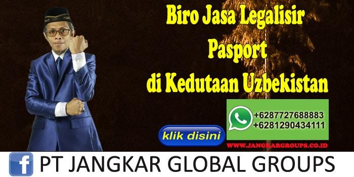 Biro Jasa Legalisir Pasport di Kedutaan Uzbekistan