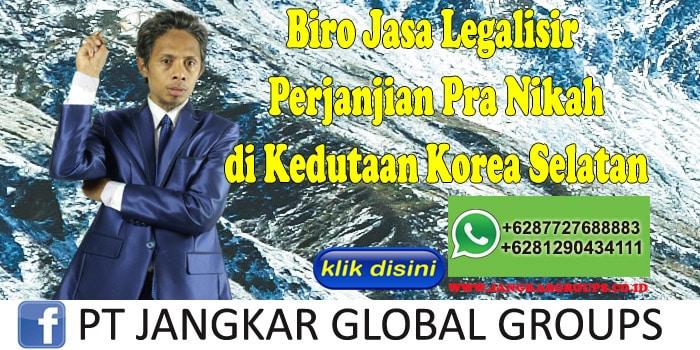 Biro Jasa Legalisir Perjanjian Pra Nikah di Kedutaan Korea Selatan
