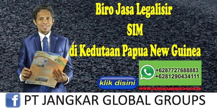 Biro Jasa Legalisir SIM di Kedutaan Papua New Guinea