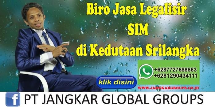 Biro Jasa Legalisir SIM di Kedutaan Srilangka