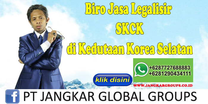 Biro Jasa Legalisir SKCK di Kedutaan Korea Selatan
