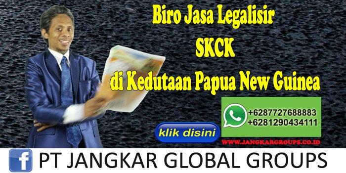 Biro Jasa Legalisir SKCK di Kedutaan Papua New Guinea
