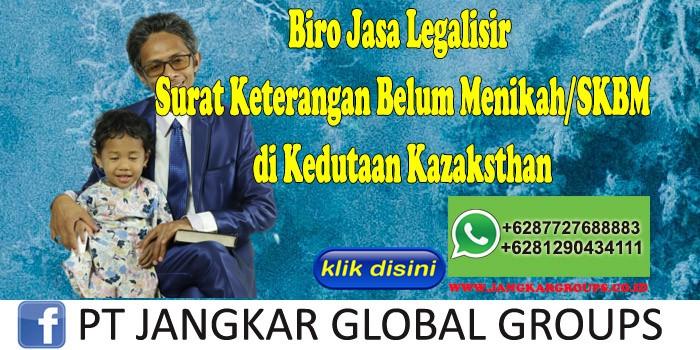Jasa Legalisir Surat Keterangan Belum Menikah SKBM di Kedutaan Kazaksthan
