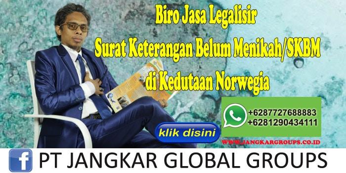 Biro Jasa Legalisir Surat Keterangan Belum Menikah SKBM di Kedutaan Norwegia