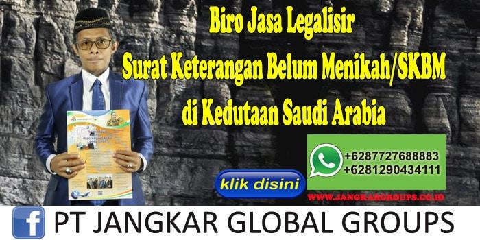 Biro Jasa Legalisir Surat Keterangan Belum Menikah SKBM di Kedutaan Saudi Arabia