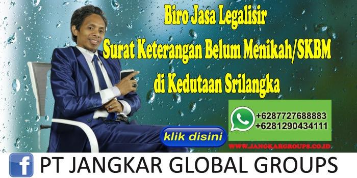 Biro Jasa Legalisir Surat Keterangan Belum Menikah SKBM di Kedutaan Srilangka