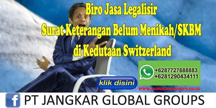 Biro Jasa Legalisir Surat Keterangan Belum Menikah SKBM di Kedutaan Switzerland