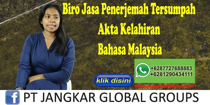 Biro Jasa Penerjemah Tersumpah Akta Kelahiran Bahasa Malaysia