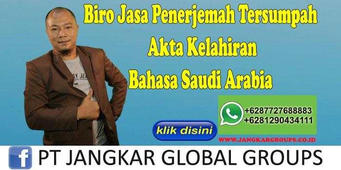 Biro Jasa Penerjemah Tersumpah Akta Kelahiran Bahasa Saudi Arabia