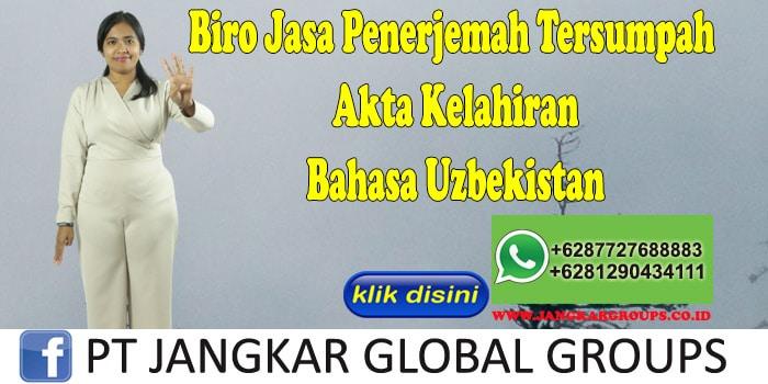 Biro Jasa Penerjemah Tersumpah Akta Kelahiran Bahasa Uzbekistan
