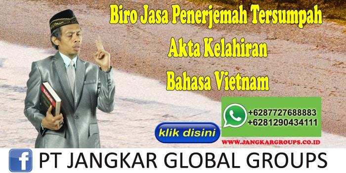 Biro Jasa Penerjemah Tersumpah Akta Kelahiran Bahasa Vietnam