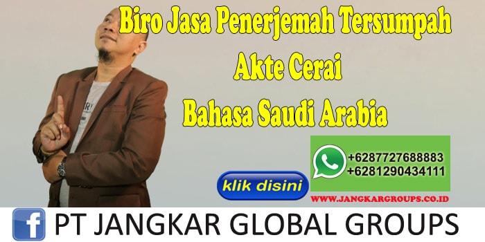 Biro Jasa Penerjemah Tersumpah Akte Cerai Bahasa Saudi Arabia