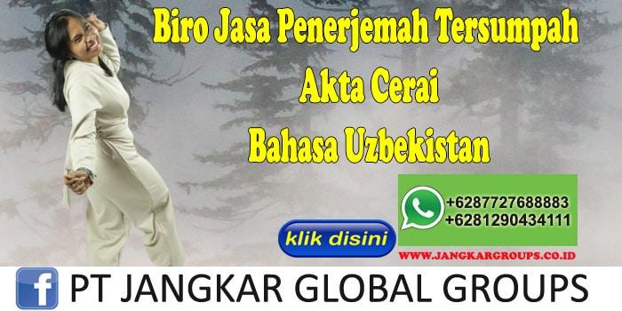 Biro Jasa Penerjemah Tersumpah Akte Cerai Bahasa Uzbekistan
