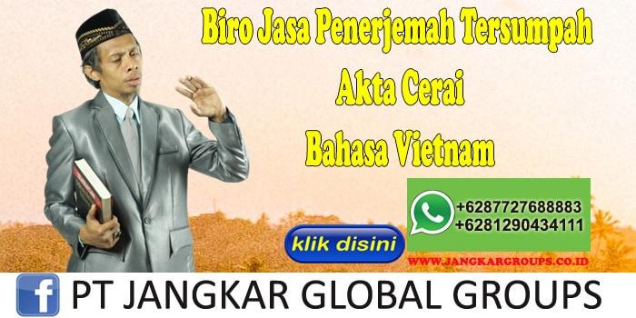 Biro Jasa Penerjemah Tersumpah Akte Cerai Bahasa Vietnam