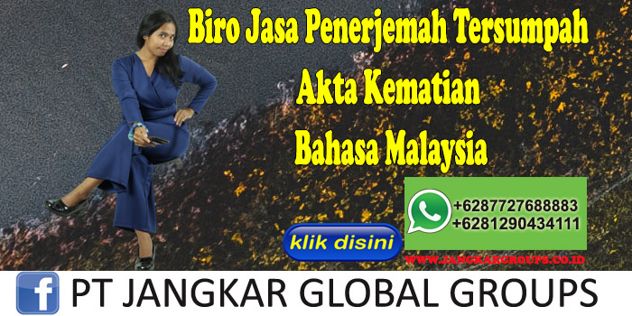 Biro Jasa Penerjemah Tersumpah Akte Kematian Bahasa Malaysia