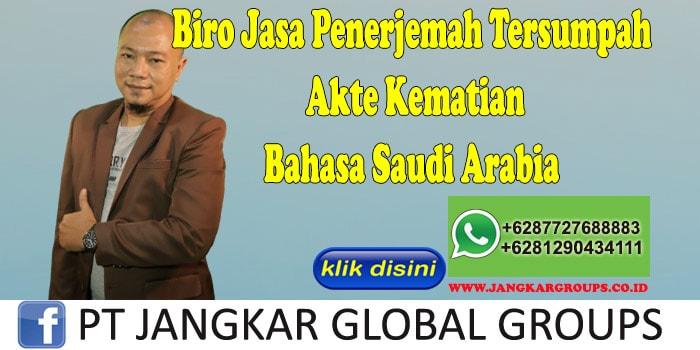 Biro Jasa Penerjemah Tersumpah Akte Kematian Bahasa Saudi Arabia