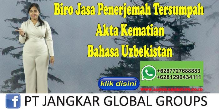 Biro Jasa Penerjemah Tersumpah Akte Kematian Bahasa Uzbekistan